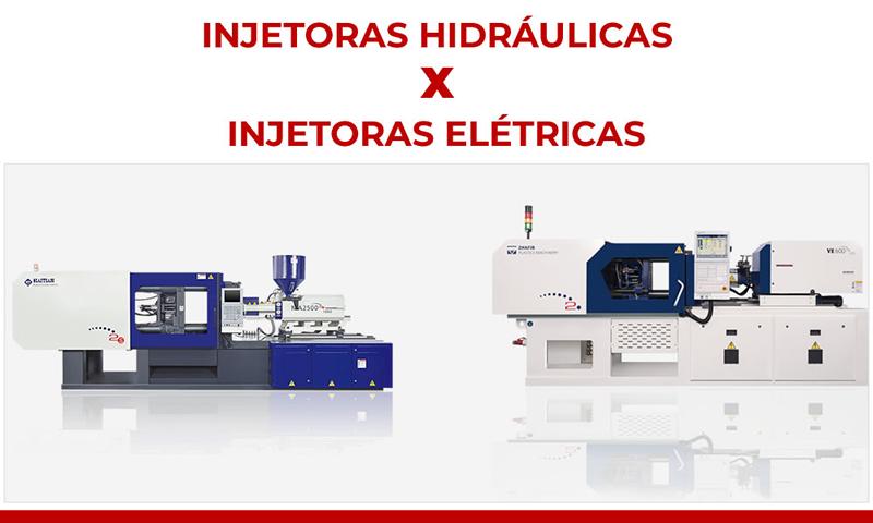 Injetoras Hidráulicas x Injetoras Elétricas